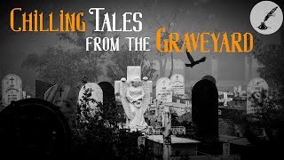 Chilling Tales from the Graveyard