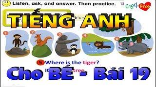 Bé Học Tiếng Anh - Tiếng Anh Cho Bé - Dạy bé online - Bài 19 - Animals Part 2