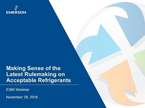 E360 Webinar 20: Making Sense of the Latest Rulemaking on Acceptable Refrigerants