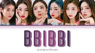 IU with ITZY - BBIBBI Lyrics (아이유 with 있지 '삐삐' 가사) (Color Coded Lyrics Han/Rom/Eng/가사)