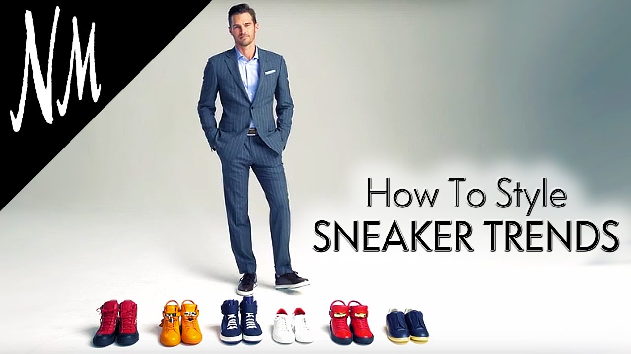 Men S Fashion Trends 2016 How To Style Sneakers Neiman