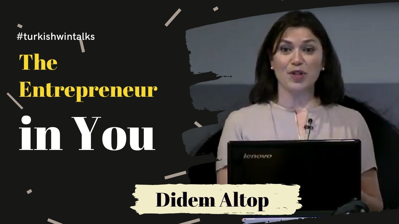 Didem Altop | The Entrepreneur in You
