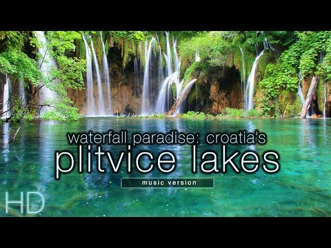 Waterfall Paradise: Plitvice Lakes, Croatia (w/ Music) HD Nature Relaxation Video 1080p