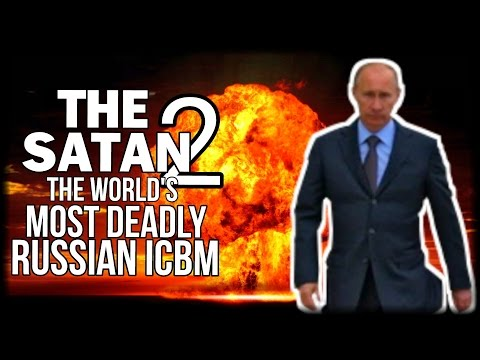 WHAT IS BEHIND 'SATAN' THE WORLD'S MOST DEADLY RUSSIAN ICBM?