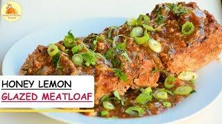 Honey Lemon Glazed Meatloaf | Chicken meatloaf recipe | Best sweet and sour meatloaf