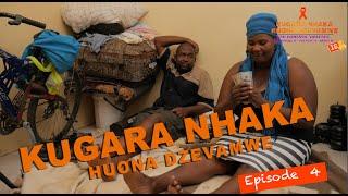 Kugara Nhaka Kuona Dzevamwe Episode 4