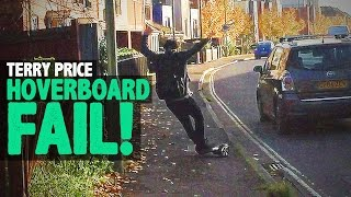 HOVERBOARD FAIL! - Terry Price