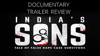 India's Sons Documentary Trailer Review- Reality behind False Rape Cases in India