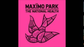 Waves Of Fear - Maximo Park