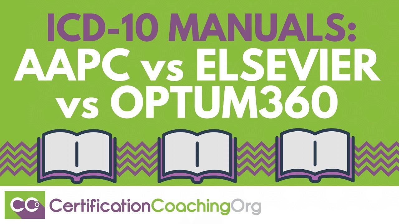 Icd 10 Coding Manuals Aapc Vs Elsevier Vs Optum360 Youtube