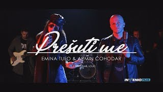 Emina Tufo  &  Armin Čohodar - Prešuti me (Official video 2018)