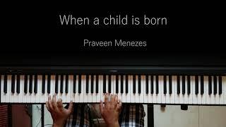 When a child is born   Piano Cover   Praveen Menezes