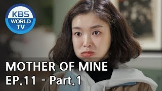Mother of Mine   세상에서 제일 예쁜 내 딸 EP.11 - Part.1 [ENG, CHN, IND]