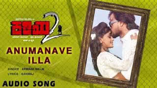 Anumanave Illa - Kariya 2   Audio Song   Armaan Malik   Santosh, Mayuri