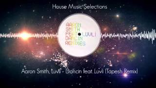 Aaron Smith Luvli Dancin Feat Luvli Tapesh Remix Ultra