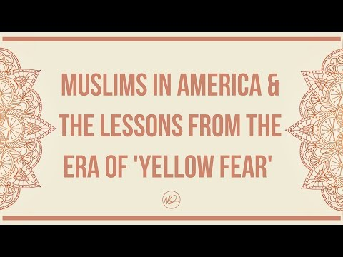 Muslims in America & The Lessons from The Era of 'Yellow Fea