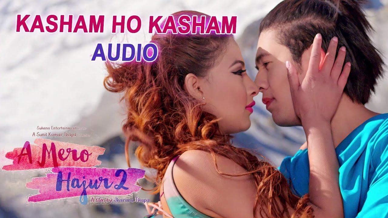 KASHAM HO KASHAM- AUDIO | A MERO HAJUR 2 | Ft. Samragyee R L Shah,Salin Man Baniya