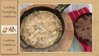 Grilled Chicken Florentine Casserole Skillet Dinner | Cooking Outdoors | Gary House