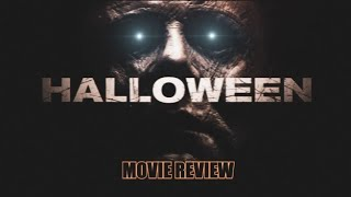Halloween (2018) | Movie Review #halloween #michaelmyers #movies