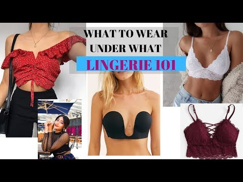 Lingerie 101: What To Wear Under What! TYPES OF BRAS EVERY ONE SHOULD OWN