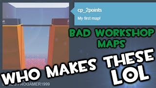 TF2 - The Worst Maps The Workshop Has To Offer!