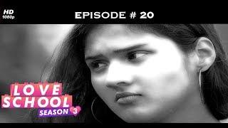 Love School 3 - Episode 20 - Sakshi turns the tables!