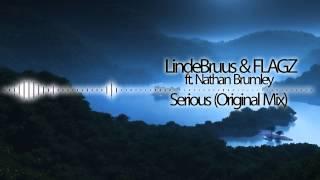 LindeBruus & FLAGZ ft. Nathan Brumley - Serious (Original Mix)