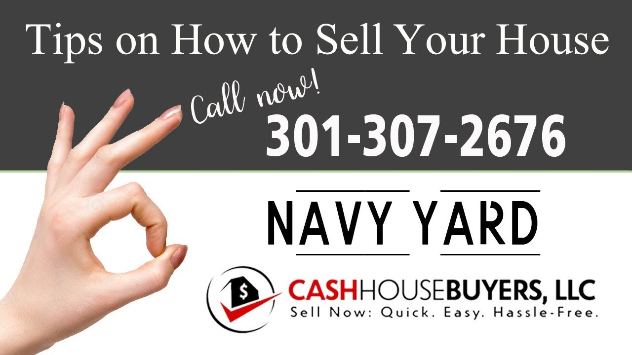 Tips Sell House Fast Navy Yard Washington DC | Call 3013072676 | We Buy Houses