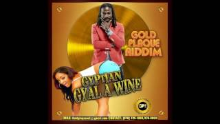 Gyptian - Gyal A Whine [Gold Plaquue Riddim] - February 2017