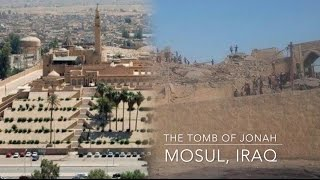 Tomb of Jonah in Mosul, Iraq - #CultureUnderThreat Before and After