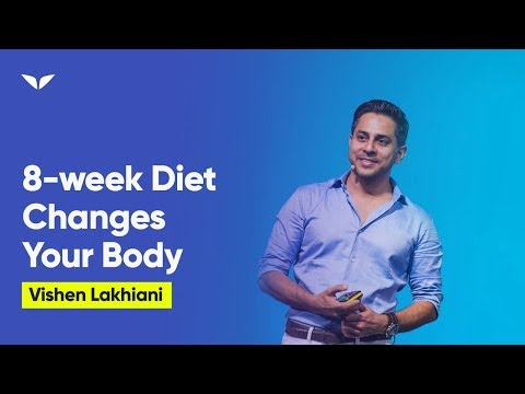 8-Week Diet Reshapes Your Body In Minutes A Day | Vishen Lakhiani
