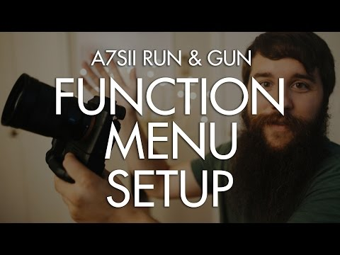 Function Menu Setup | Run & Gun filming with the Sony A7Sii Part 4