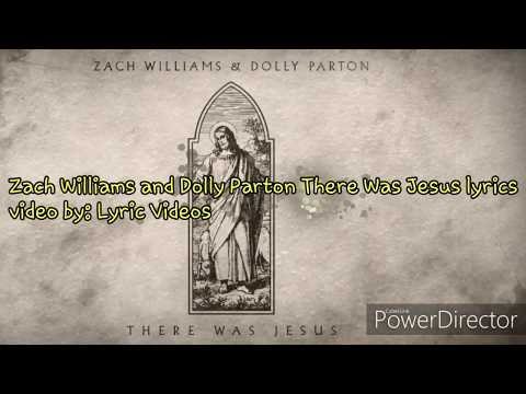 Zach Williams & Dolly Parton There Was Jesus Lyrics