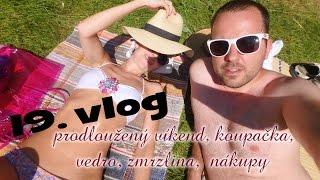 19. vlog - prodloužený víkend, dovolená, horko, koupání, nákupy