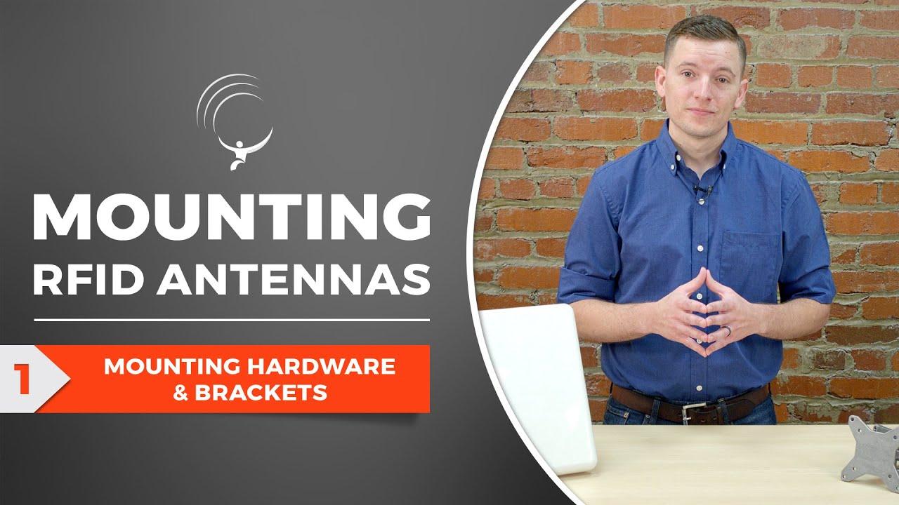 Mounting RFID Antennas: Part 1 - Mounting Hardware and Brackets