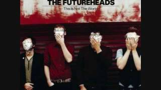 Futureheads- The Beginning Of The Twist