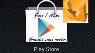 [Tuto] Comment avoir tout les Jeux du Play store gratuitement sans Rooter son téléphone + Annonces