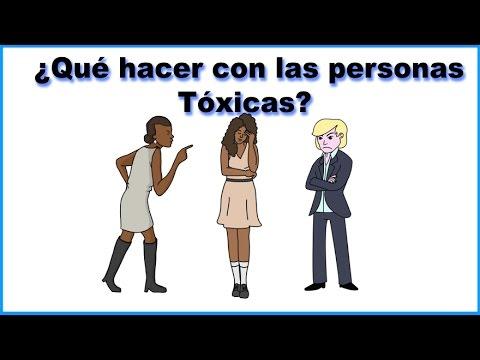 Personas Tóxicas - ¿Qué hacer con ellas?