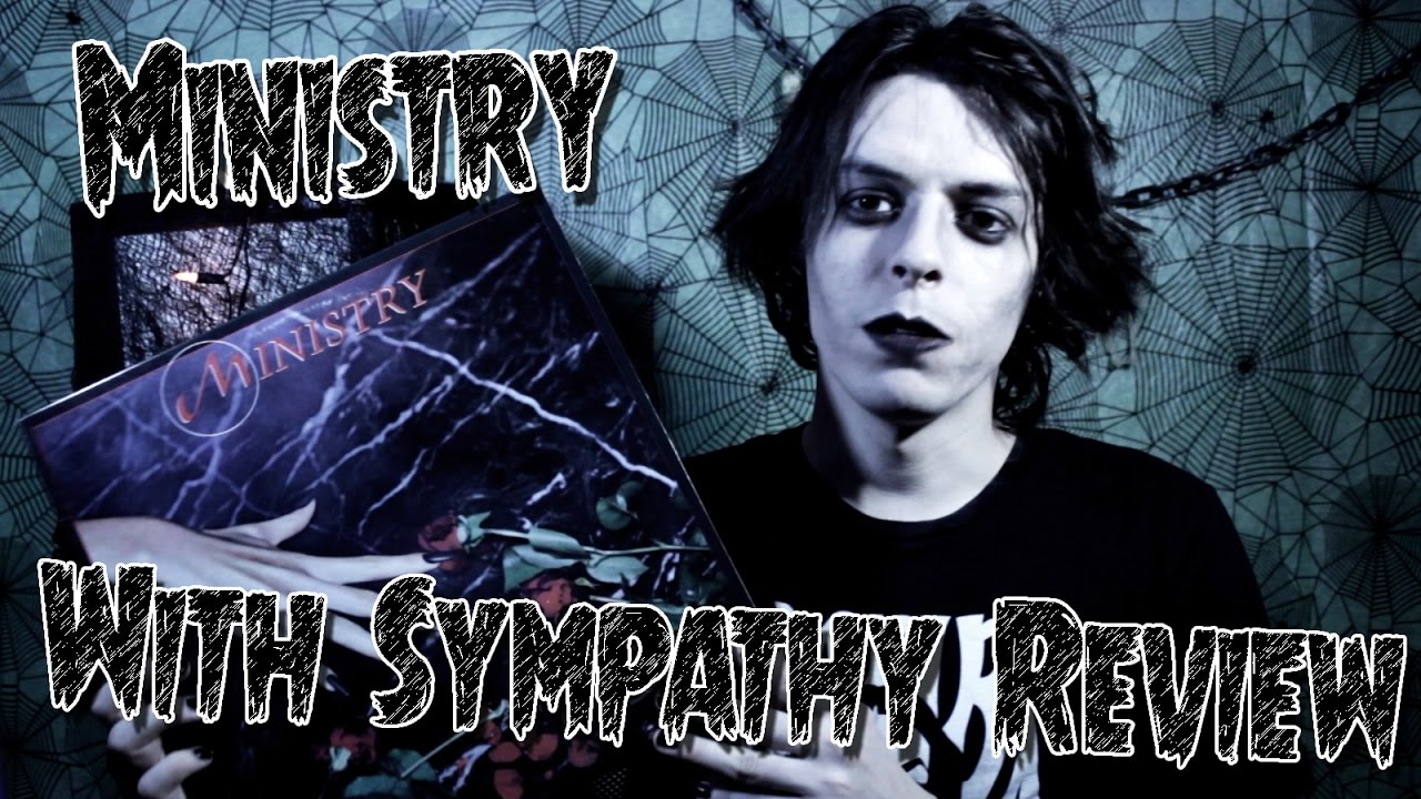 Ministry - With Sympathy Review (Plus Everyday is Halloween ...