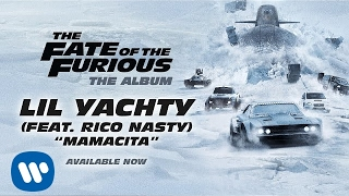 Video Lil Yachty – Mamacita (feat. Rico Nasty) (The Fate of the Furious: The Album) [OFFICIAL AUDIO] download MP3, 3GP, MP4, WEBM, AVI, FLV April 2018
