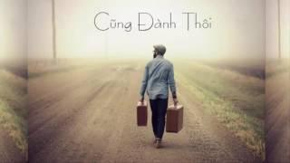 Cũng Đành Thôi - Đức Phúc ft. Minhphucpk (Audio Version Rap)