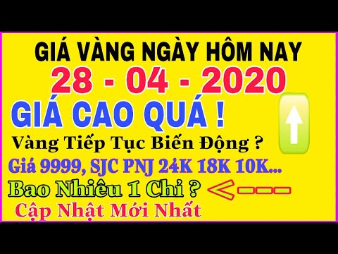 giá vàng 9999 hôm nay 28/4/2020 bao nhiêu một chỉ ? | giá VÀNG SJC 9999 24K Có Thể Tiếp Tục TĂNG ?
