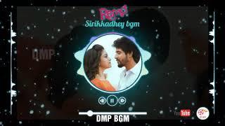Sirikkadhey song | bgm song | remo |whatsapp status