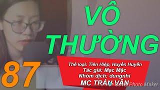 Vô Thường    Phần 87    Nghe Truyện Tiên Hiệp Online    MC Trần Vân