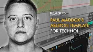 Paul Maddox explains his Ableton Template for Producing Techno