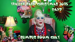 Rumpus Room Chat : Trailer Park Christmas 2018 Day 9