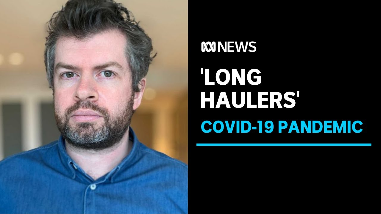 Study finds COVID-19 'long haulers' suffer symptoms months after coronavirus infection | ABC News – ABC News (Australia)