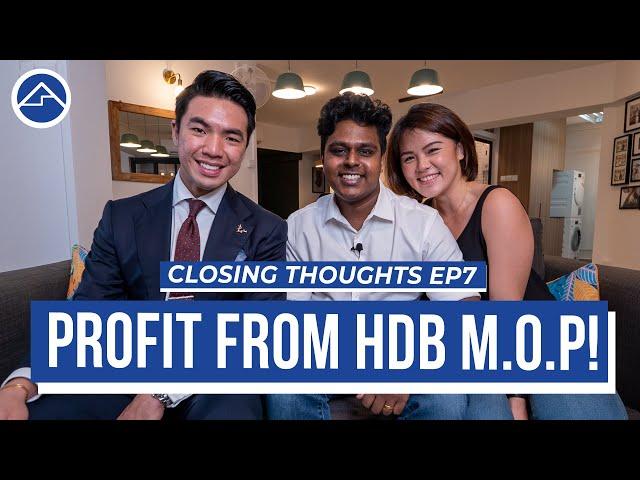 HDB mop sold at profit, key to a fuss free HDB upgrade! | Closing Thoughts Ep7