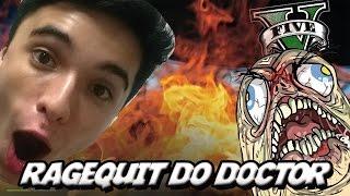 GTA V – RAGE QUIT DO DOCTOR E BASTIDORES