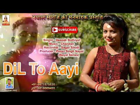 DIL TO AAYI //latest Kumaoni song